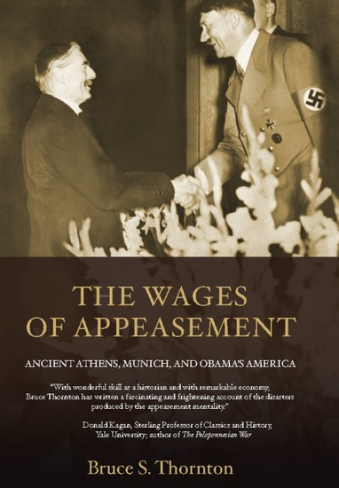 The Wages of Appeasement - Ancient Athens Munich and Obama's America - cover