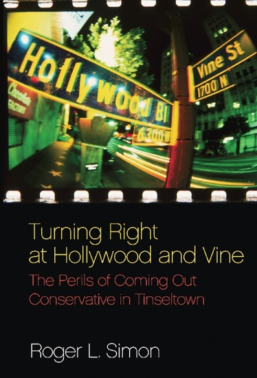 Turning Right at Hollywood and Vine - The Perils of Coming Out Conservative in Tinseltown - cover