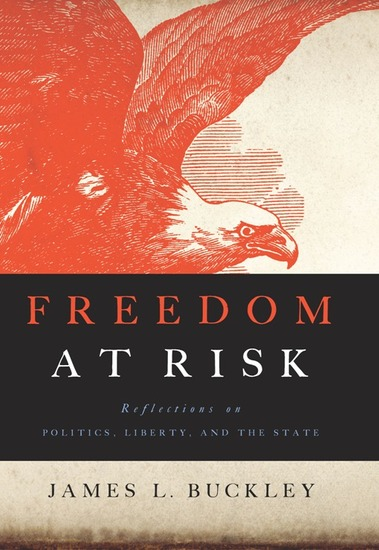 Freedom at Risk - Reflections on Politics Liberty and the State - cover