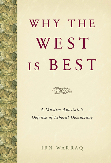 Why the West is Best - A Muslim Apostate's Defense of Liberal Democracy - cover