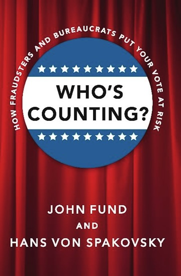 Who's Counting? - How Fraudsters and Bureaucrats Put Your Vote at Risk - cover