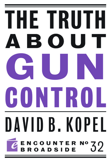 The Truth About Gun Control - cover