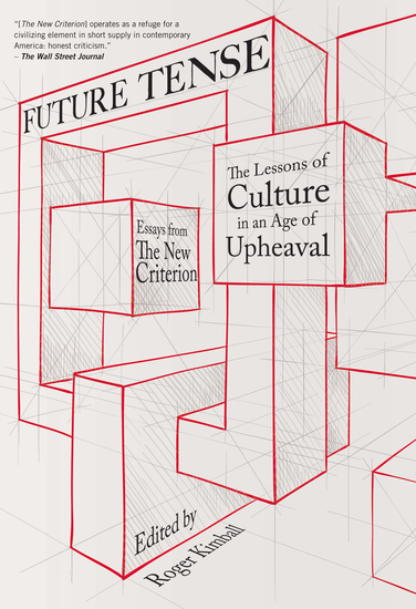 Future Tense - The Lessons of Culture in an Age of Upheaval - cover