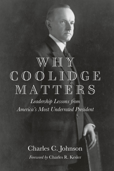 Why Coolidge Matters - Leadership Lessons from America's Most Underrated President - cover
