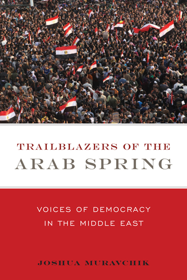 Trailblazers of the Arab Spring - Voices of Democracy in the Middle East - cover