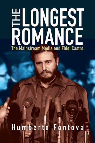 The Longest Romance - The Mainstream Media and Fidel Castro - cover