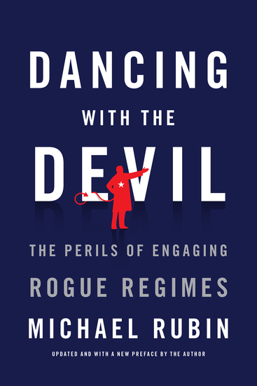 Dancing with the Devil - The Perils of Engaging Rogue Regimes - cover