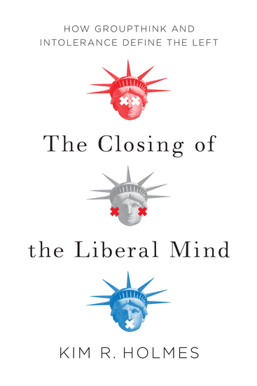 The Closing of the Liberal Mind - How Groupthink and Intolerance Define the Left - cover