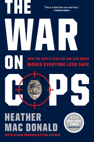 The War on Cops - How the New Attack on Law and Order Makes Everyone Less Safe - cover