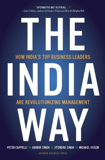The India Way - How India's Top Business Leaders Are Revolutionizing Management - cover