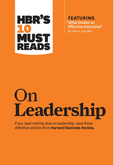 """HBR's 10 Must Reads on Leadership (with featured article """"What Makes an Effective Executive"""" by Peter F Drucker) - cover"""