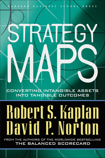 Strategy Maps - Converting Intangible Assets into Tangible Outcomes - cover