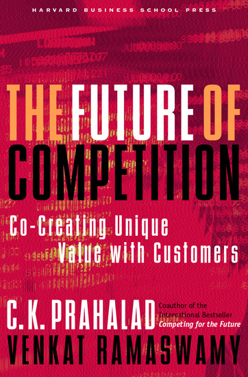 The Future of Competition - Co-Creating Unique Value With Customers - cover
