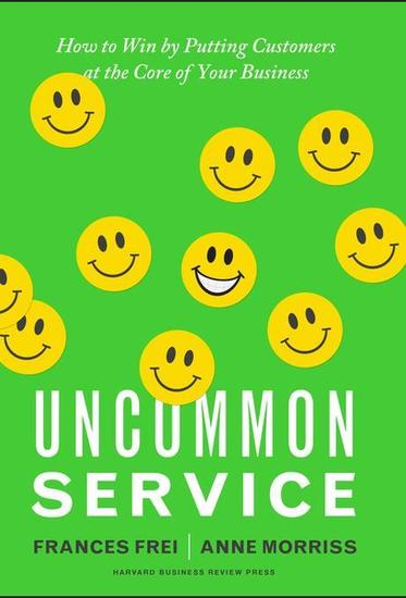 Uncommon Service - How to Win by Putting Customers at the Core of Your Business - cover