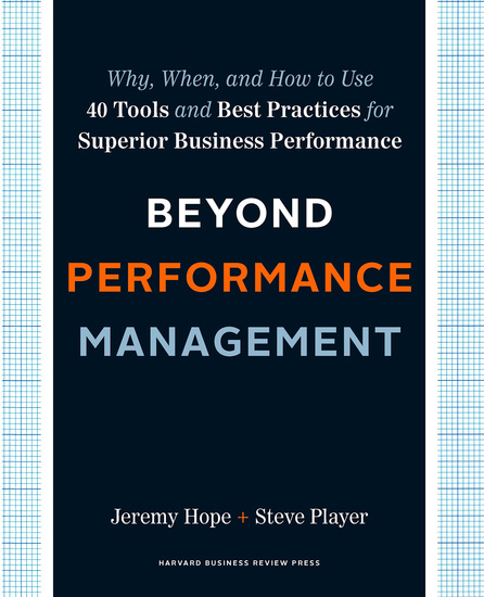 Beyond Performance Management - Why When and How to Use 40 Tools and Best Practices for Superior Business Performance - cover