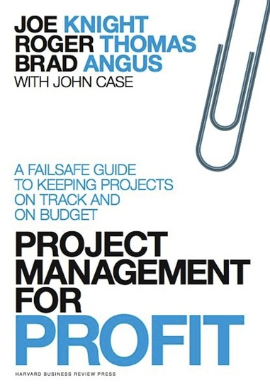 Project Management for Profit - A Failsafe Guide to Keeping Projects On Track and On Budget - cover