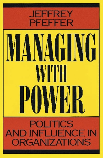 Managing With Power - Politics and Influence in Organizations - cover