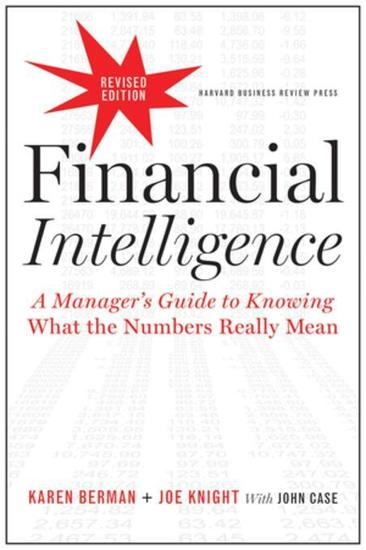 Financial Intelligence Revised Edition - A Manager's Guide to Knowing What the Numbers Really Mean - cover