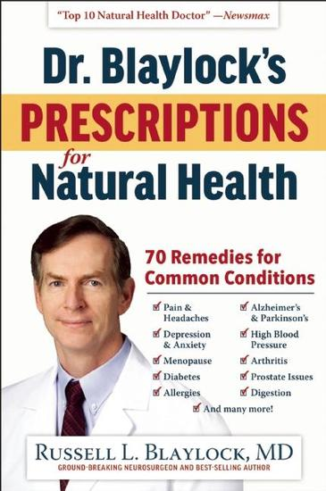 Dr Blaylock's Prescriptions for Natural Health - 70 Remedies for Common Conditions - cover
