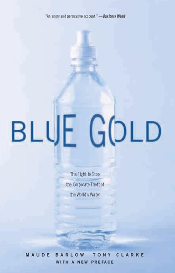 Blue Gold - The Fight to Stop the Corporate Theft of the World's Water - cover