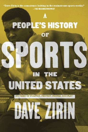 A People's History of Sports in the United States - 250 Years of Politics Protest People and Play - cover