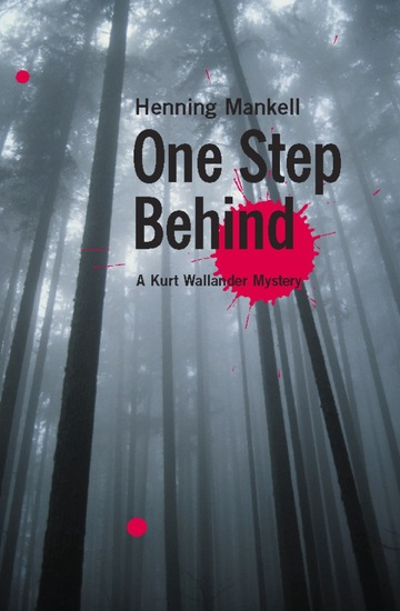 One Step Behind - A Kurt Wallander Mystery - cover