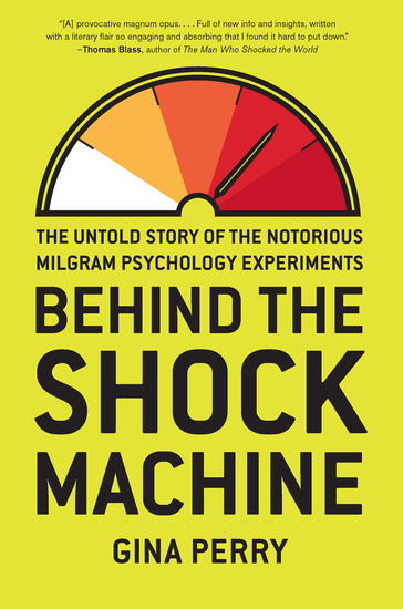 Behind the Shock Machine - The Untold Story of the Notorious Milgram Psychology Experiments - cover