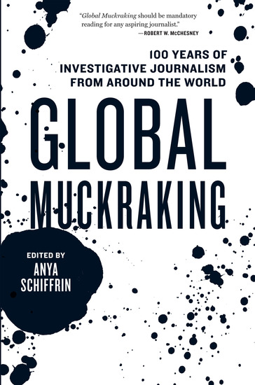 Global Muckraking - 100 Years of Investigative Journalism from Around the World - cover