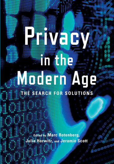 Privacy in the Modern Age - The Search for Solutions - cover