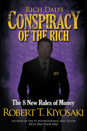Rich Dad's Conspiracy of the Rich - The 8 New Rules of Money - cover