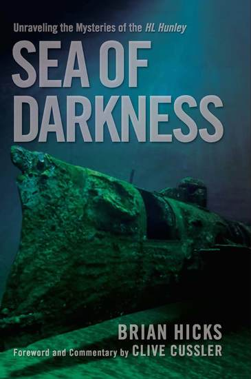 Sea of Darkness - Unraveling the Mysteries of the HL Hunley - cover