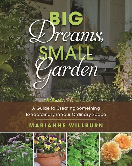Big Dreams Small Garden - A Guide to Creating Something Extraordinary in Your Ordinary Space - cover