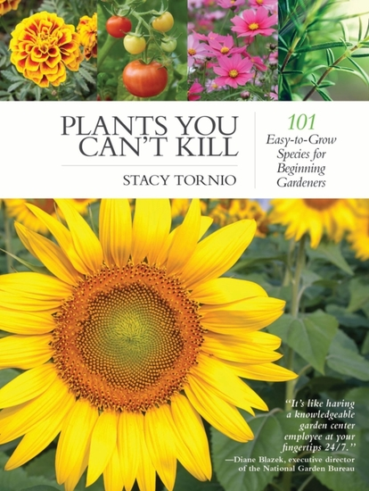 Plants You Can't Kill - 101 Easy-to-Grow Species for Beginning Gardeners - cover