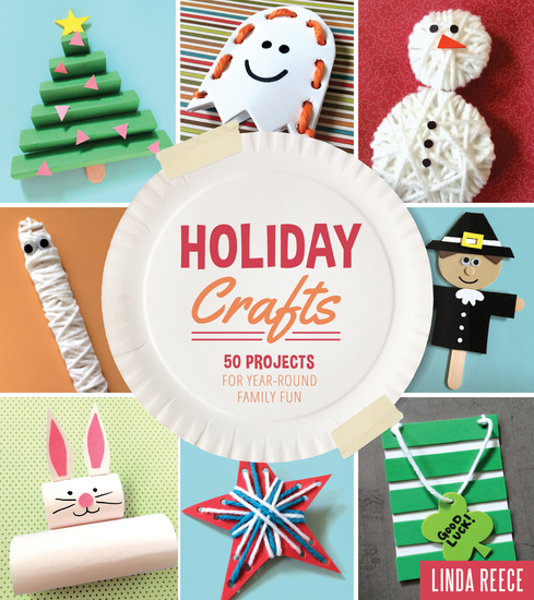 Holiday Crafts - 50 Projects for Year-Round Family Fun - cover