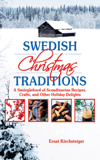 Swedish Christmas Traditions - A Smorgasbord of Scandinavian Recipes Crafts and Other Holiday Delights - cover