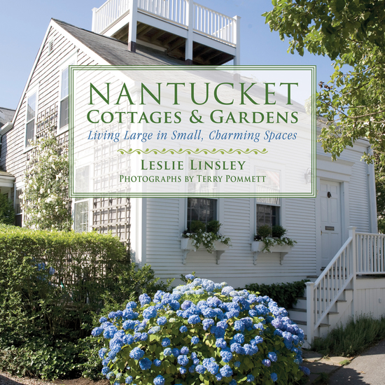 Nantucket Cottages and Gardens - Charming Spaces on the Faraway Isle - cover