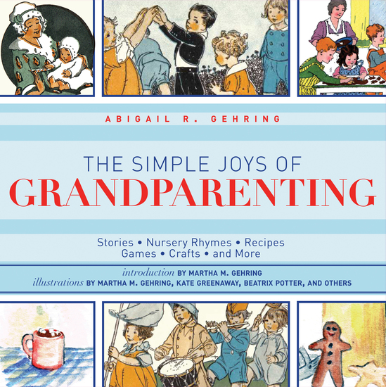 The Simple Joys of Grandparenting - Stories Nursery Rhymes Recipes Games Crafts and More - cover