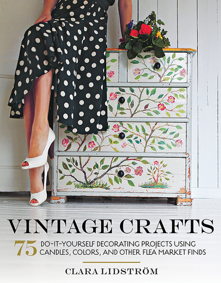 Vintage Crafts - 75 Do-It-Yourself Decorating Projects Using Candles Colors and Other Flea Market Finds - cover