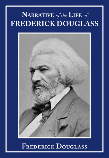 an analysis of frederick douglass autobiography the narrative of the life of frederick douglass