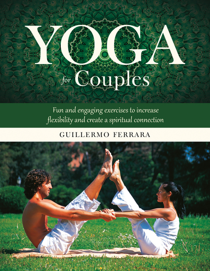 Yoga for Couples - Fun and Engaging Exercises to Increase Flexibility and Create a Spiritual Connection - cover