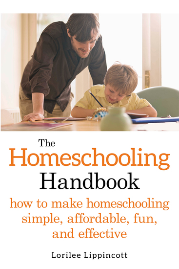 The Homeschooling Handbook - How to Make Homeschooling Simple Affordable Fun and Effective - cover