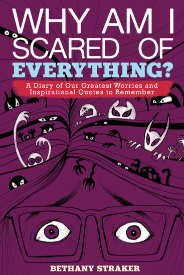Why Am I Scared of Everything? - A Diary of Our Greatest Worries and Inspirational Quotes to Remember - cover