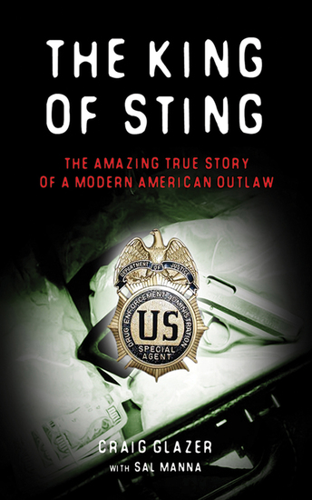 The King of Sting - The Amazing True Story of a Modern American Outlaw - cover
