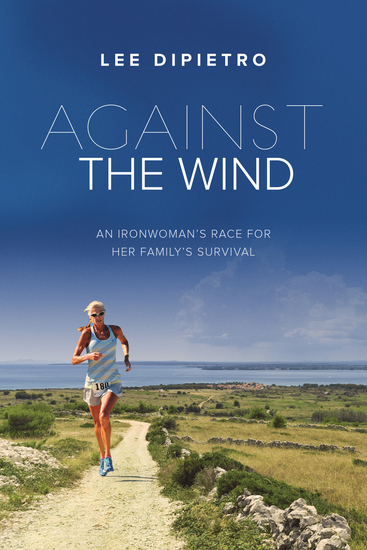 Against the Wind - An Ironwoman's Race for Her Family's Survival - cover