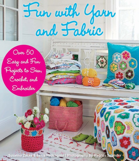 Fun with Yarn and Fabric - More Than 50 Easy and Fun Projects to Sew Crochet - cover