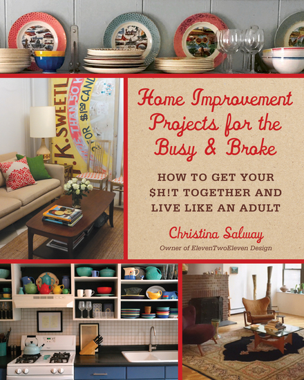 Home Improvement Projects for the Busy & Broke - How to Get Your $h!t Together and Live Like an Adult - cover