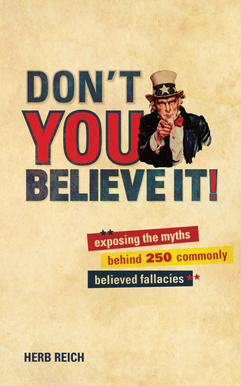Don't You Believe It! - Exposing the Myths Behind Commonly Believed Fallacies - cover
