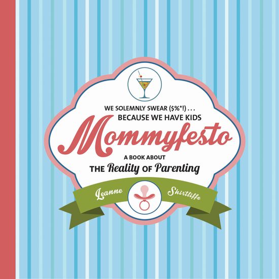 Mommyfesto - We Solemnly Swear ($%*!) Because We Have Kids: A Book about the Reality of Parenting - cover