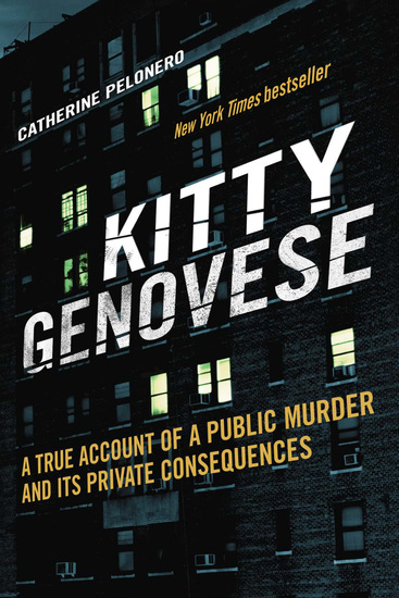 Kitty Genovese - A True Account of a Public Murder and Its Private Consequences - cover