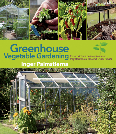 Greenhouse Vegetable Gardening - Expert Advice on How to Grow Vegetables Herbs and Other Plants - cover